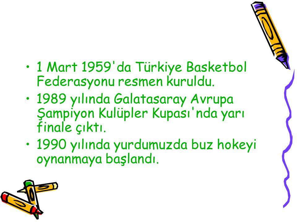 1 Mart 1959'da Türkiye Basketbol Federasyonu resmen kuruldu. 1989 yılında Galatasaray Avrupa Şampiyon Kulüpler Kupası'nda yarı finale çıktı. 1990 yılı