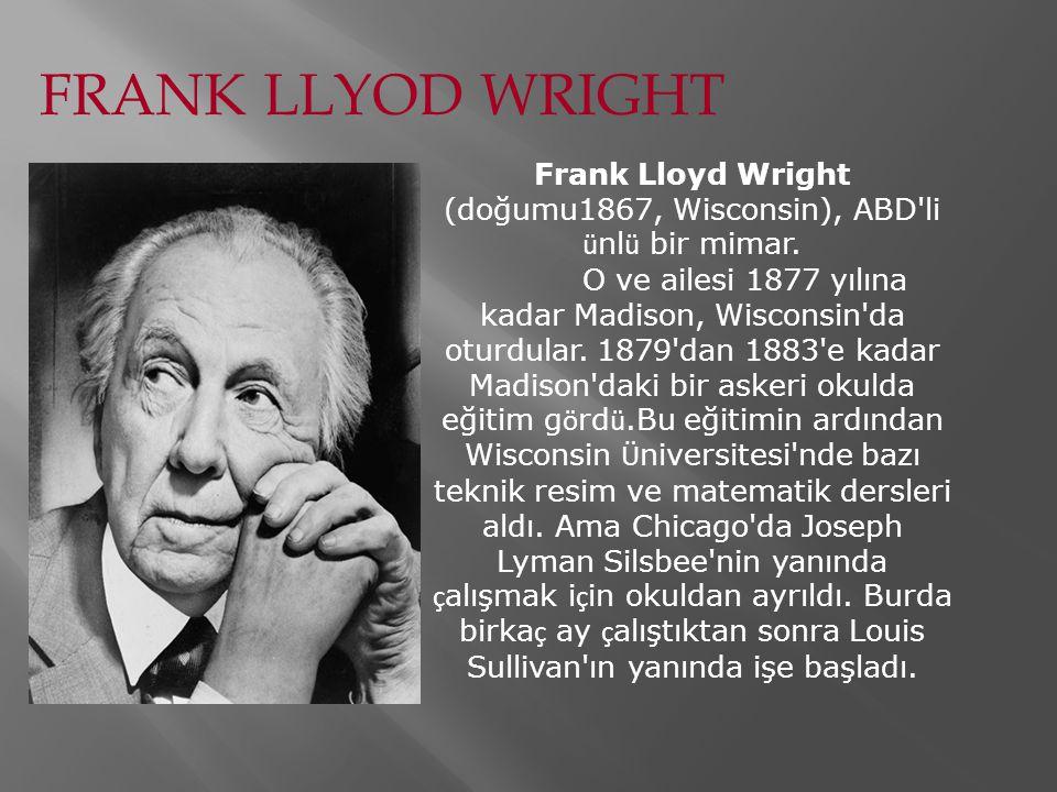 Wright i ç mekan tasarımıyla ilgili yeni bir fikir geliştirdi.