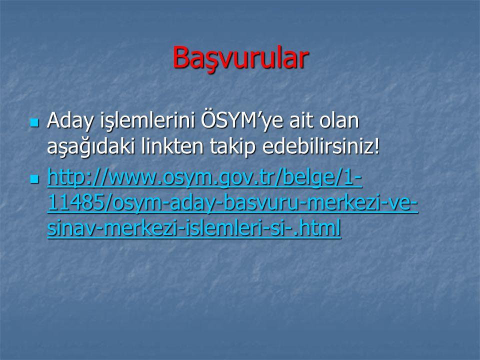 Başvurular Aday işlemlerini ÖSYM'ye ait olan aşağıdaki linkten takip edebilirsiniz.
