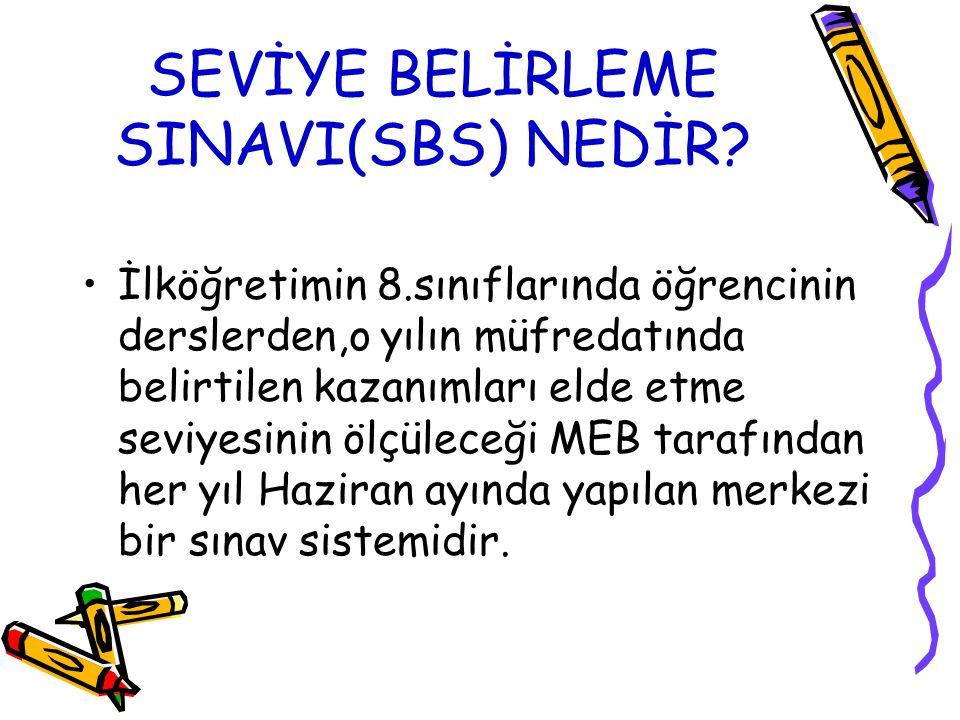 SEVİYE BELİRLEME SINAVI(SBS) NEDİR.