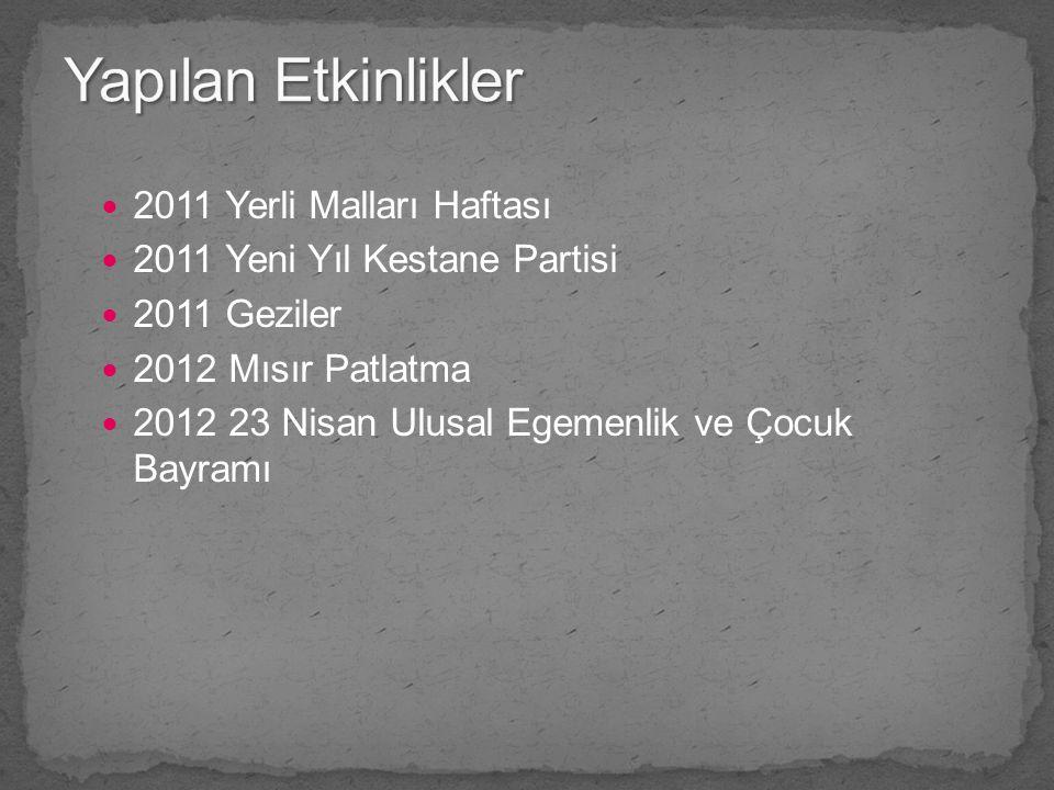 2011 Yerli Malları Haftası 2011 Yeni Yıl Kestane Partisi 2011 Geziler 2012 Mısır Patlatma 2012 23 Nisan Ulusal Egemenlik ve Çocuk Bayramı