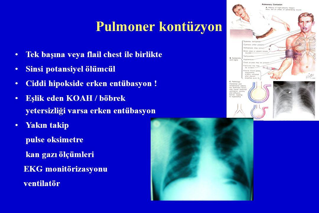 Pulmoner kontüzyon Tek başına veya flail chest ile birlikte Sinsi potansiyel ölümcül Ciddi hipokside erken entübasyon ! Eşlik eden KOAH / böbrek yeter
