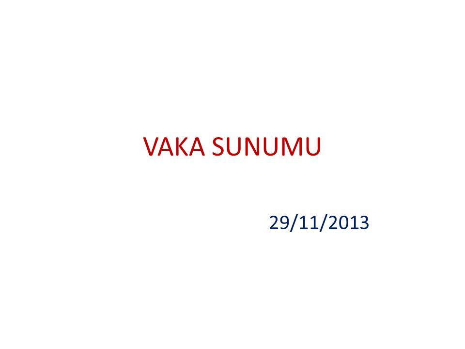 VAKA SUNUMU 29/11/2013