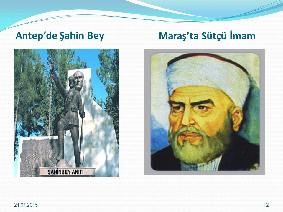 Antep'de Şahin Bey 24.04.201512 Maraş'ta Sütçü İmam