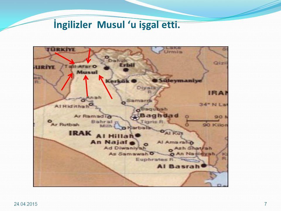 İngilizler Musul 'u işgal etti. 24.04.20157