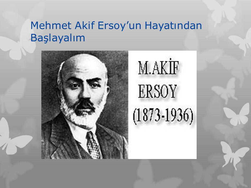 Mehmet Akif Ersoy'un Hayatından Başlayalım