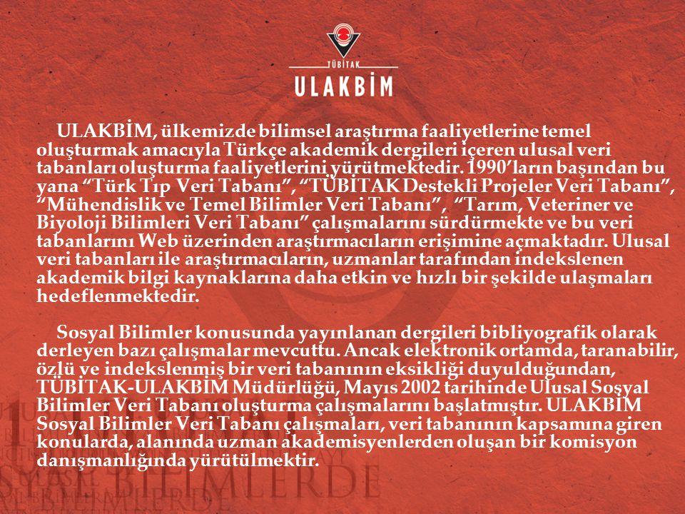 ULAKBİM, ülkemizde bilimsel araştırma faaliyetlerine temel oluşturmak amacıyla Türkçe akademik dergileri içeren ulusal veri tabanları oluşturma faaliy