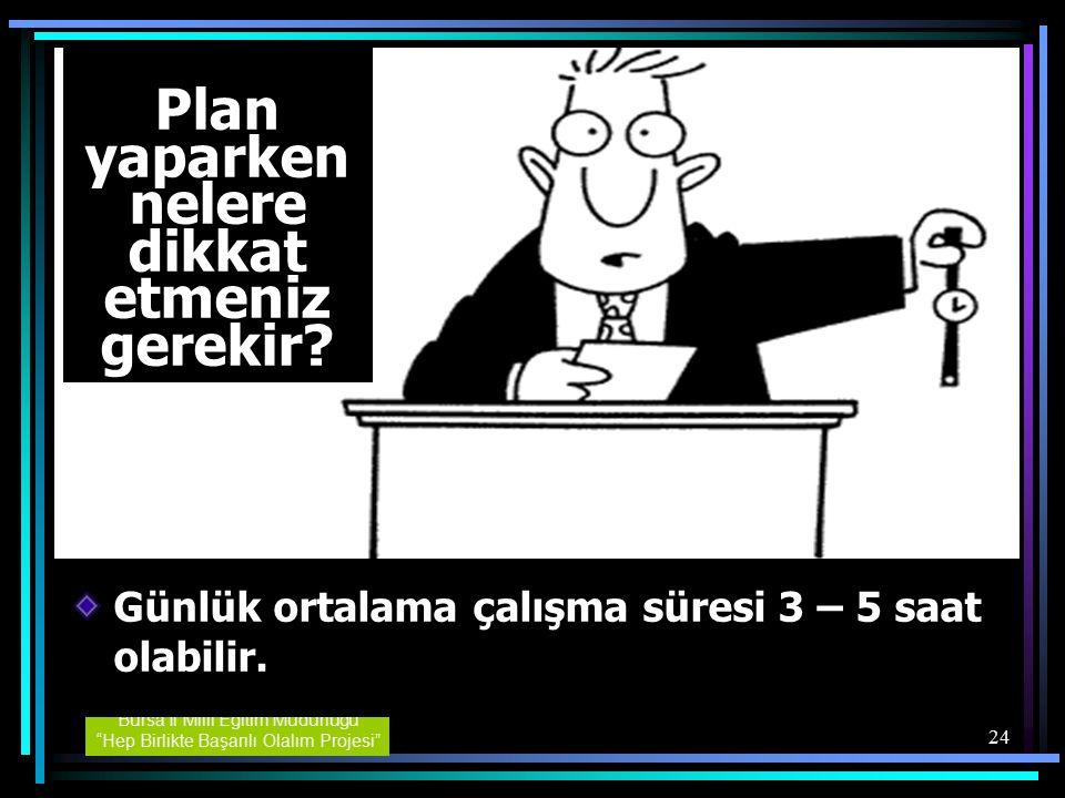 """Bursa İl Milli Eğitim Müdürlüğü """"Hep Birlikte Başarılı Olalım Projesi"""" 23 Plan Hazırlarken Her dersten çalışmanız gereken konuları planlayın Çalışmanı"""