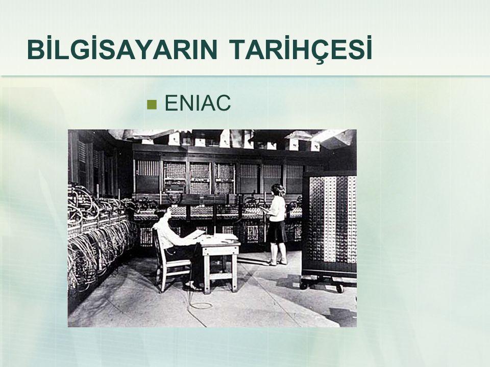 BİLGİSAYARIN TARİHÇESİ ENIAC
