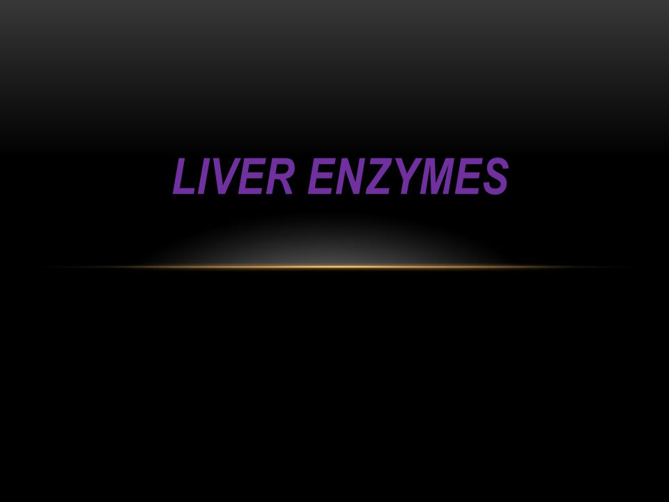 LIVER ENZYMES
