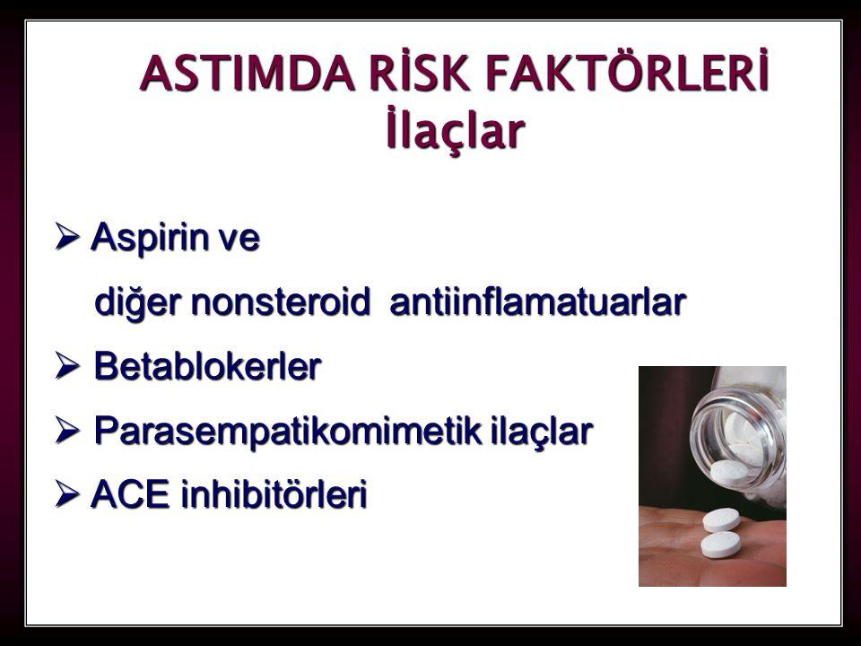 56 ASTIMDA RİSK FAKTÖRLERİ İlaçlar  Aspirin ve diğer nonsteroid antiinflamatuarlar diğer nonsteroid antiinflamatuarlar  Betablokerler  Parasempatik