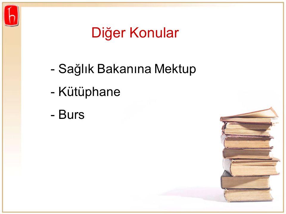 - Sağlık Bakanına Mektup - Kütüphane - Burs Diğer Konular
