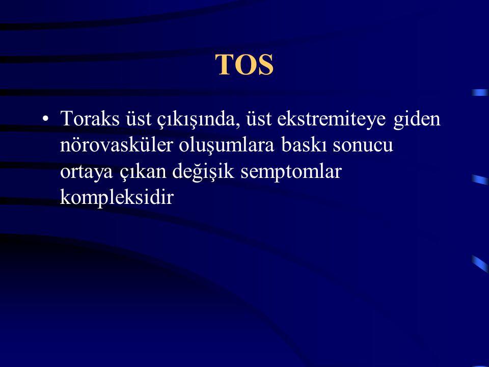 TOS Toraks üst çıkışında, üst ekstremiteye giden nörovasküler oluşumlara baskı sonucu ortaya çıkan değişik semptomlar kompleksidir
