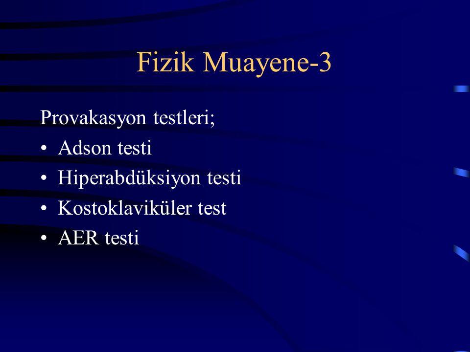 Fizik Muayene-3 Provakasyon testleri; Adson testi Hiperabdüksiyon testi Kostoklaviküler test AER testi