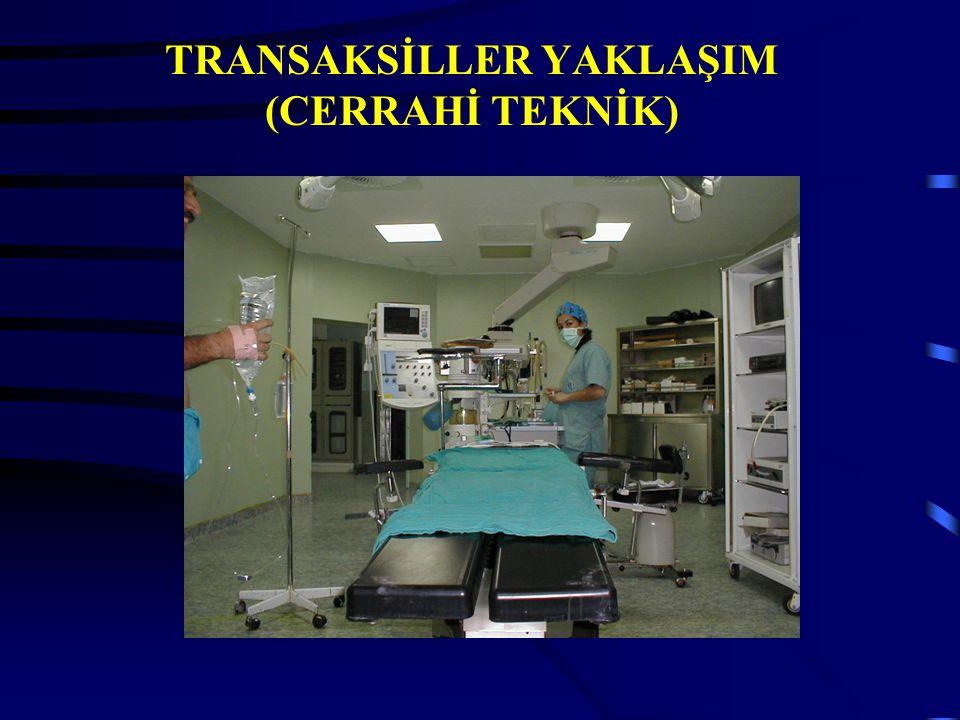 TRANSAKSİLLER YAKLAŞIM (CERRAHİ TEKNİK)