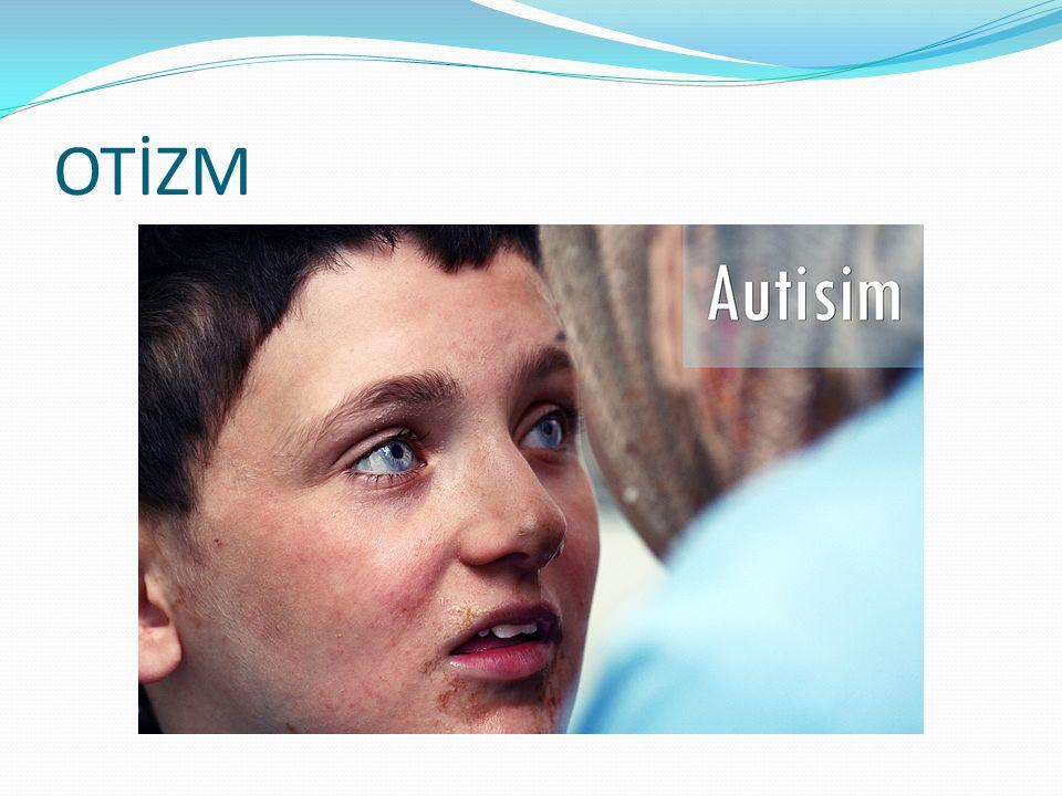 Otizm: Erken çocukluk döneminde görülmeye başlayan, sosyal etkileşim ve iletişim bozukluğu ile ilgi ve etkinliklerin belirgin sınırlılığı gibi özelliklerle kendini gösteren yaygın gelişimsel bozukluk durumunu