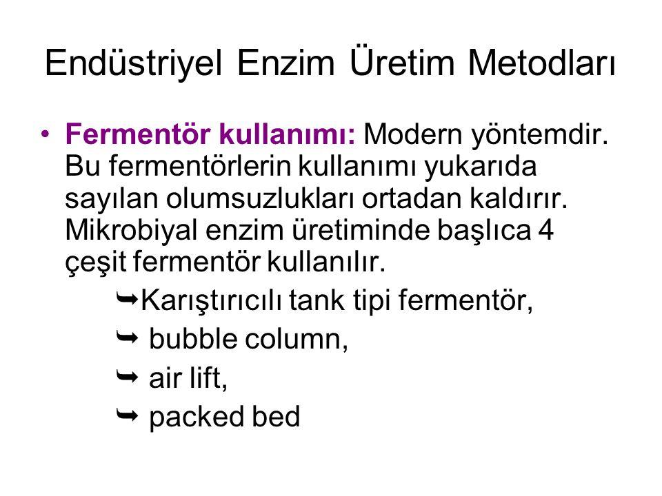 Endüstriyel Enzim Üretim Metodları Fermentör kullanımı: Modern yöntemdir.