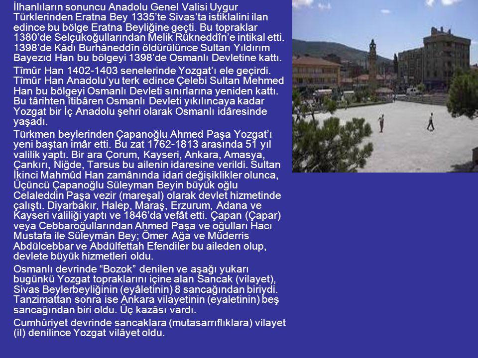 İlhanlıların sonuncu Anadolu Genel Valisi Uygur Türklerinden Eratna Bey 1335'te Sivas'ta istiklalini ilan edince bu bölge Eratna Beyliğine geçti. Bu t