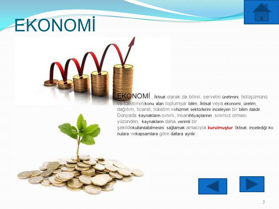 EKONOMİ 5 EKONOMİ, İktisat olarak da bilinir, servetin üretimini, bölüşümünü ve tüketimini konu alan toplumsal bilim. İktisat veya ekonomi, üretim, da