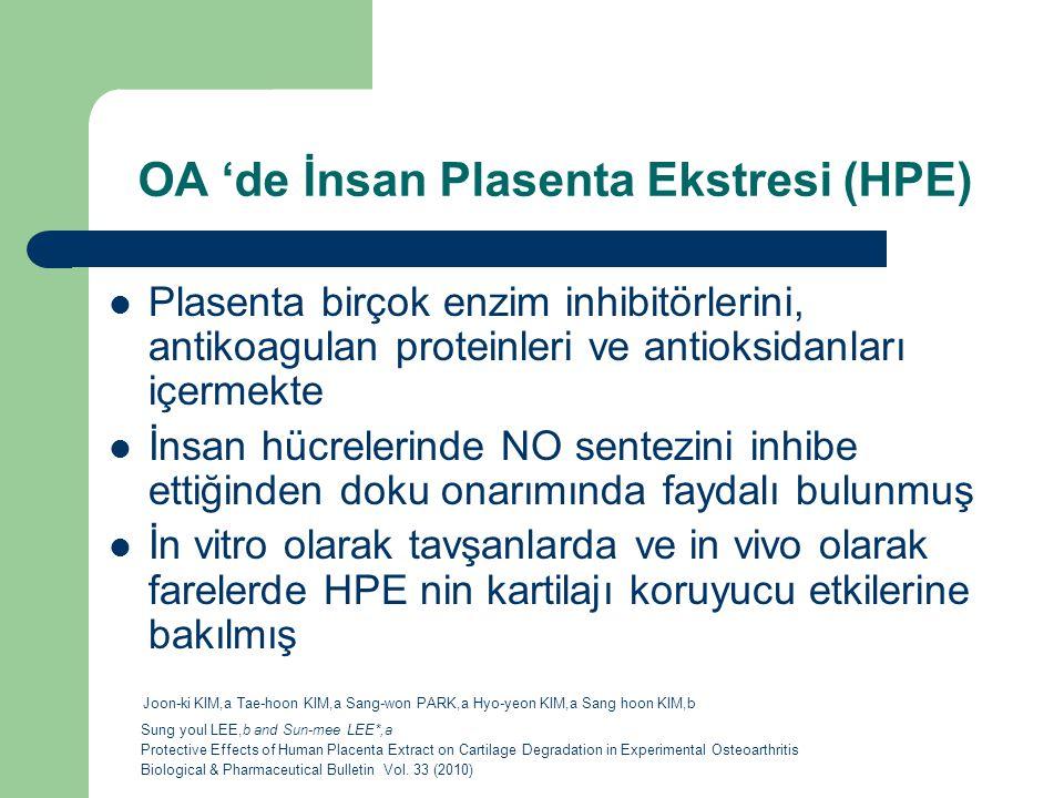 OA 'de İnsan Plasenta Ekstresi (HPE) Plasenta birçok enzim inhibitörlerini, antikoagulan proteinleri ve antioksidanları içermekte İnsan hücrelerinde N