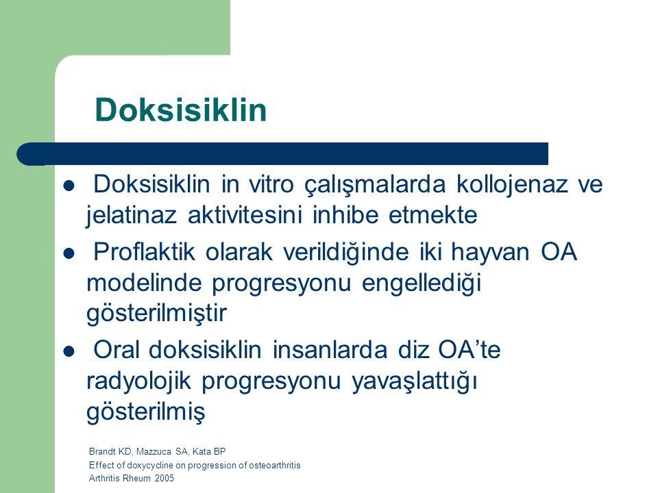 Doksisiklin Doksisiklin in vitro çalışmalarda kollojenaz ve jelatinaz aktivitesini inhibe etmekte Proflaktik olarak verildiğinde iki hayvan OA modelin