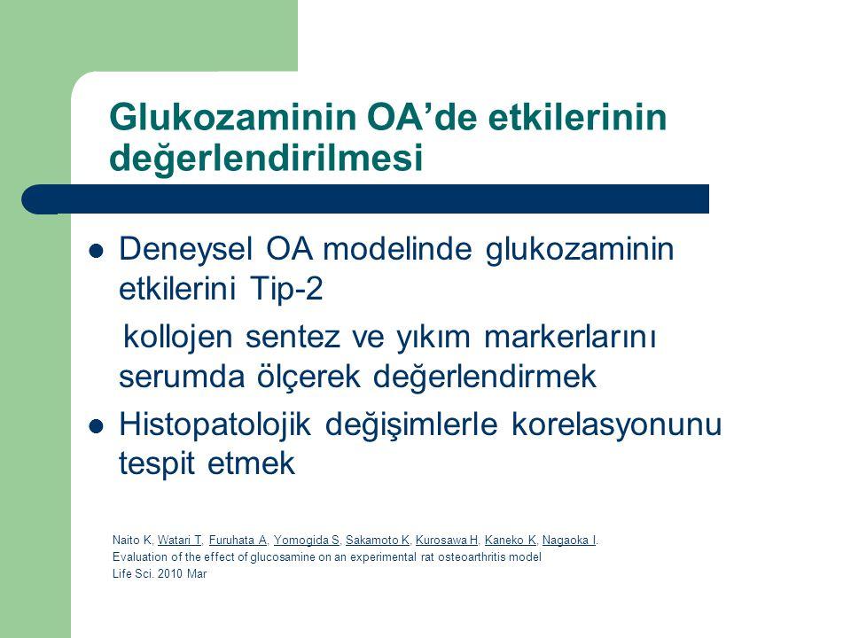 Glukozaminin OA'de etkilerinin değerlendirilmesi Deneysel OA modelinde glukozaminin etkilerini Tip-2 kollojen sentez ve yıkım markerlarını serumda ölç
