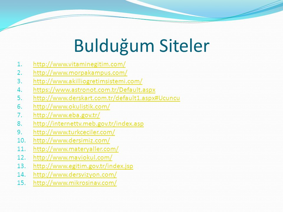 Bulduğum Siteler 1.http://www.vitaminegitim.com/ http://www.vitaminegitim.com/ 2.