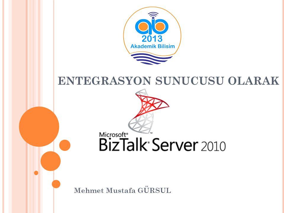 ENTEGRASYON SUNUCUSU OLARAK Mehmet Mustafa GÜRSUL