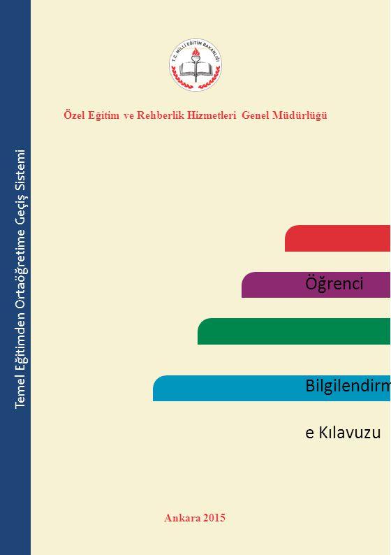 Öğrenci Bilgilendirm e Kılavuzu Özel Eğitim ve Rehberlik Hizmetleri Genel Müdürlüğü Ankara 2015 T emel Eğitimden Ortaöğretime Geçiş Sistemi