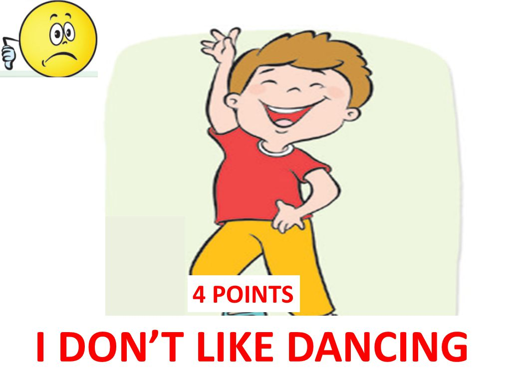 I DON'T LIKE DANCING 4 POINTS
