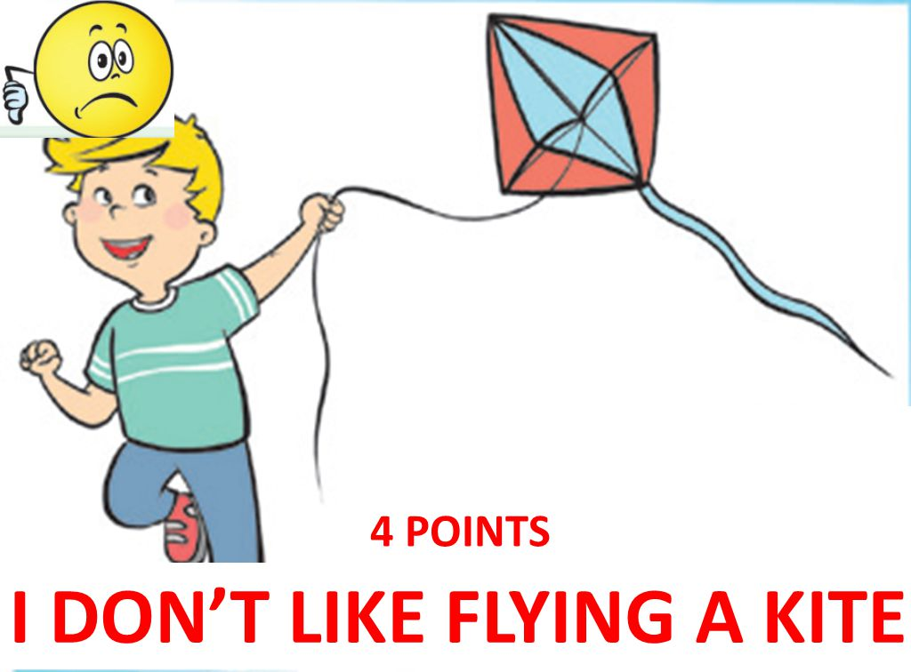 I DON'T LIKE FLYING A KITE 4 POINTS