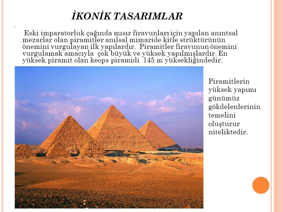 Eski imparatorluk çağında mısır firavunları için yapılan anıntsal mezarlar olan piramitler anılsal mimaride kitle strüktürünün önemini vurgulayan ilk