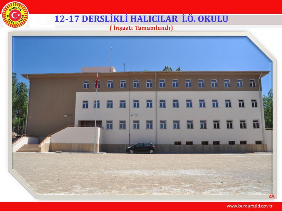 12-17 DERSLİKLİ HALICILAR İ.Ö. OKULU ( İnşaatı Tamamlandı) 45