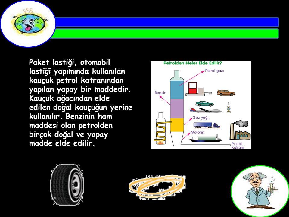 Paket lastiği, otomobil lastiği yapımında kullanılan kauçuk petrol katranından yapılan yapay bir maddedir. Kauçuk ağacından elde edilen doğal kauçuğun
