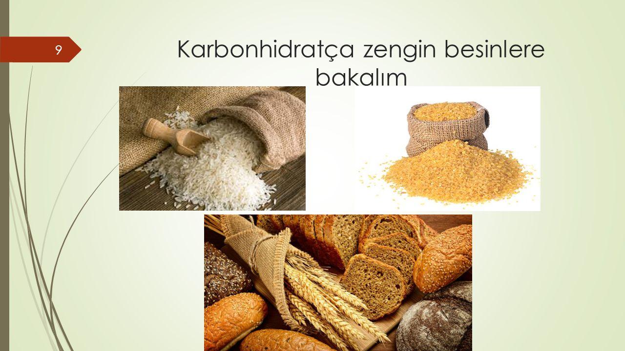 Karbonhidratça zengin besinlere bakalım 9