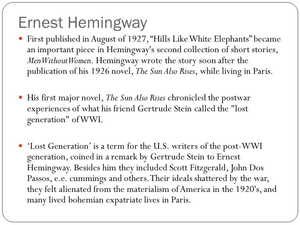Hills Like White Elephants Men Without Women was well-received, as were Hemingway's other early works.
