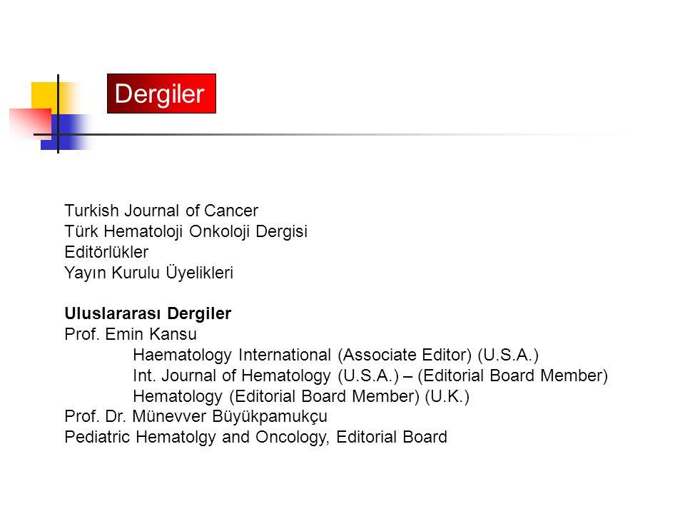 Dergiler Turkish Journal of Cancer Türk Hematoloji Onkoloji Dergisi Editörlükler Yayın Kurulu Üyelikleri Uluslararası Dergiler Prof. Emin Kansu Haemat