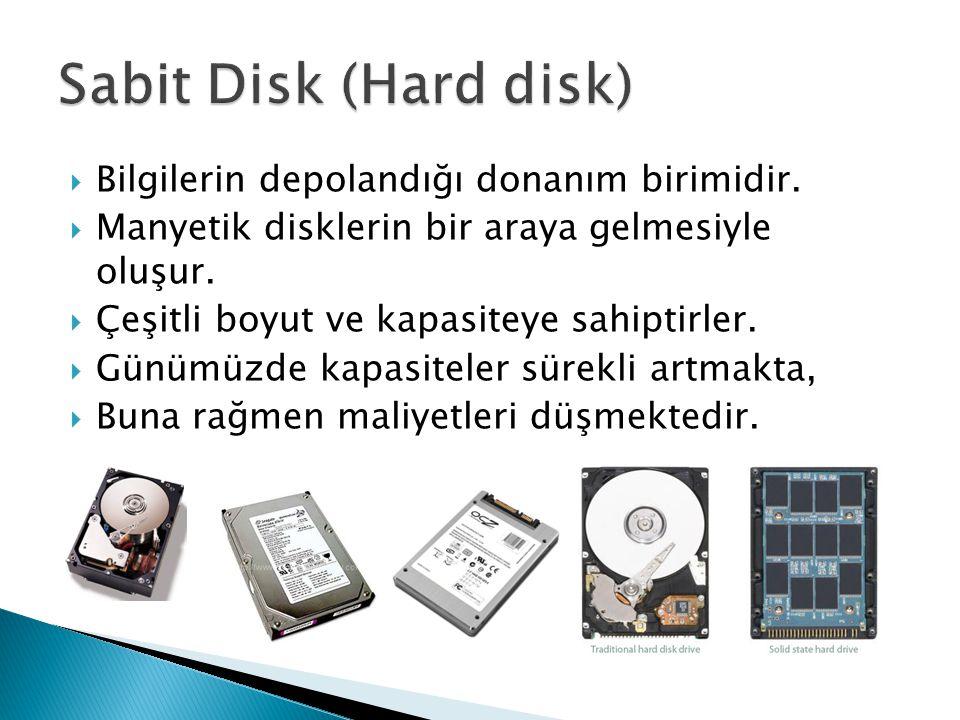  Bilgilerin depolandığı donanım birimidir.  Manyetik disklerin bir araya gelmesiyle oluşur.  Çeşitli boyut ve kapasiteye sahiptirler.  Günümüzde k