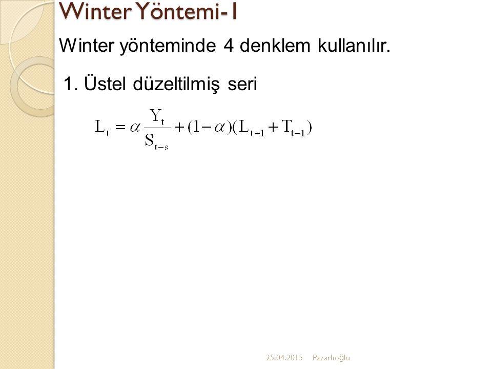 Winter Yöntemi-1 25.04.2015Pazarlıo ğ lu Winter yönteminde 4 denklem kullanılır.