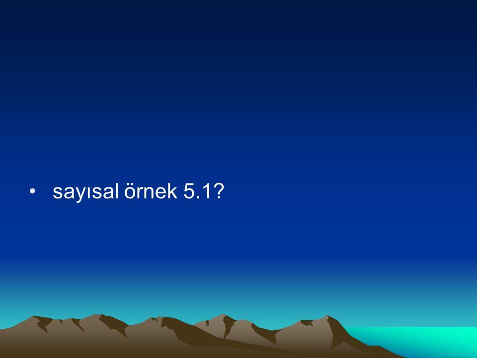 sayısal örnek 5.1?