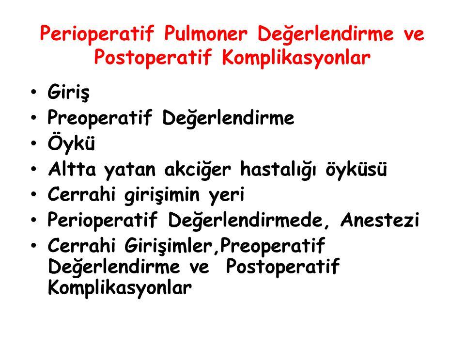 Perioperatif Pulmoner Değerlendirme ve Postoperatif Komplikasyonlar Cerrahi Girişimin Yeri Postoperatif akciğer komplikasyonu tanımına bağlı olmak üzere; Torasik cerrahide postop.