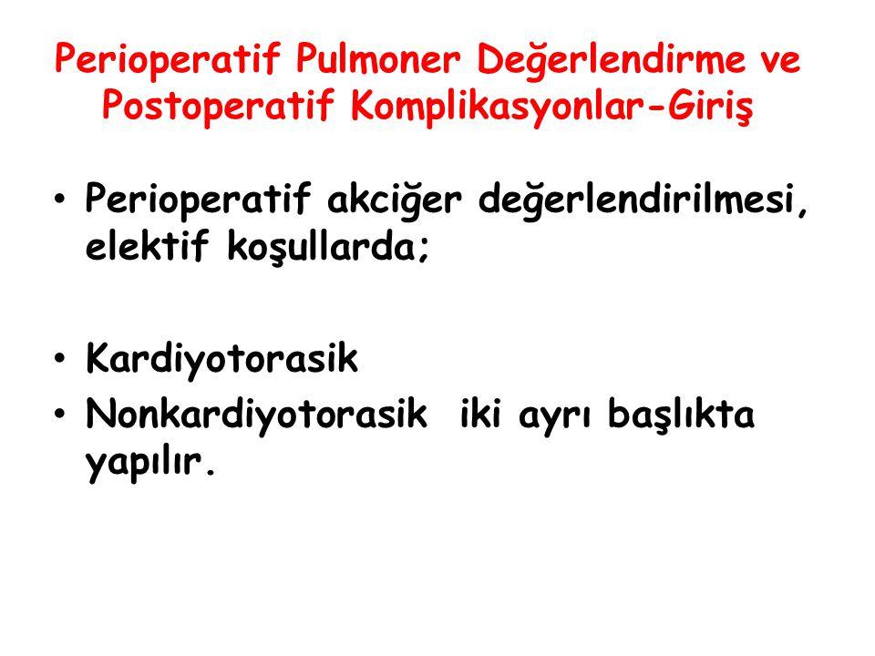 Perioperatif Pulmoner Değerlendirme ve Postoperatif Komplikasyonlar-Giriş Perioperatif akciğer değerlendirilmesi, elektif koşullarda; Kardiyotorasik N