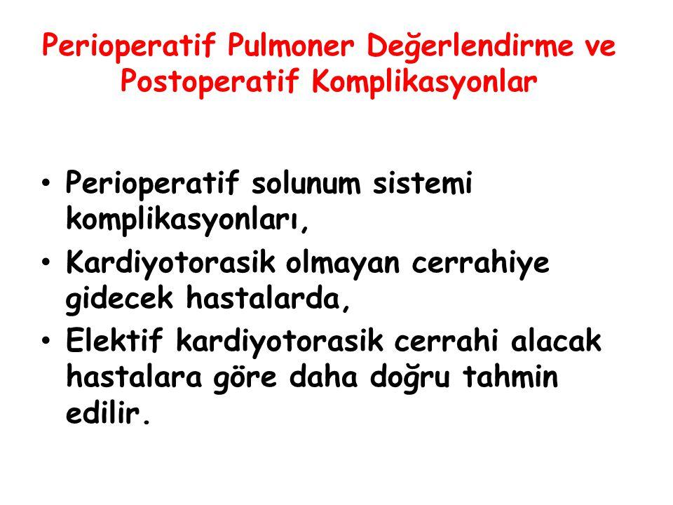 Perioperatif Pulmoner Değerlendirme ve Postoperatif Komplikasyonlar Perioperatif solunum sistemi komplikasyonları, Kardiyotorasik olmayan cerrahiye gi
