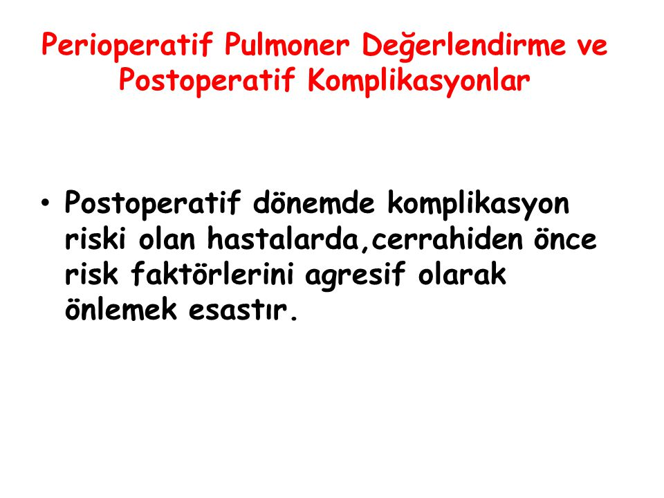 Perioperatif Pulmoner Değerlendirme ve Postoperatif Komplikasyonlar İnteraktif Sunu A.T.