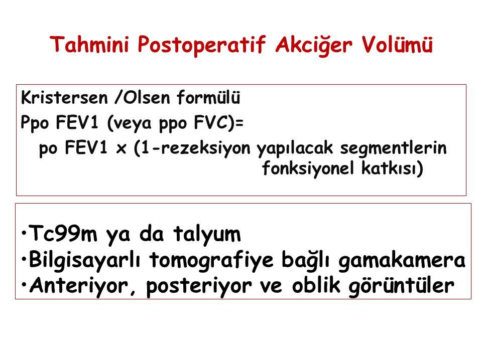 Tahmini Postoperatif Akciğer Volümü Kristersen /Olsen formülü Ppo FEV1 (veya ppo FVC)= po FEV1 x (1-rezeksiyon yapılacak segmentlerin fonksiyonel katk