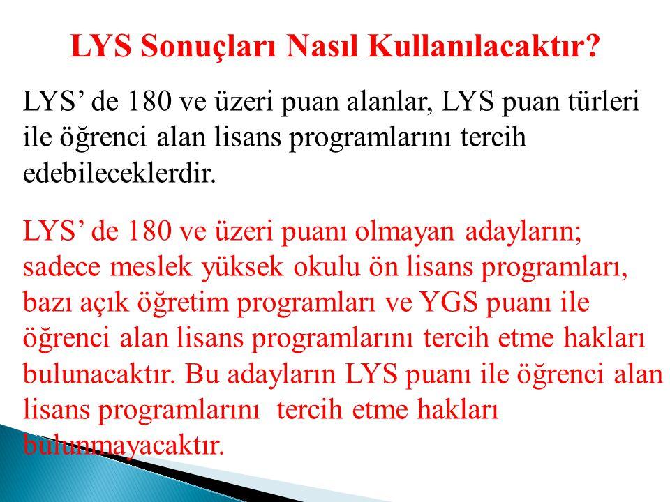 2013- ÖSYS İkinci Aşama : Lisans Yerleştirme Sınavı (LYS) LYS Puanları Değer Aralığı : Her puan türündeki puanlar, en küçüğü 100, en büyüğü 500 olan puanlar olarak hesaplanacaktır.