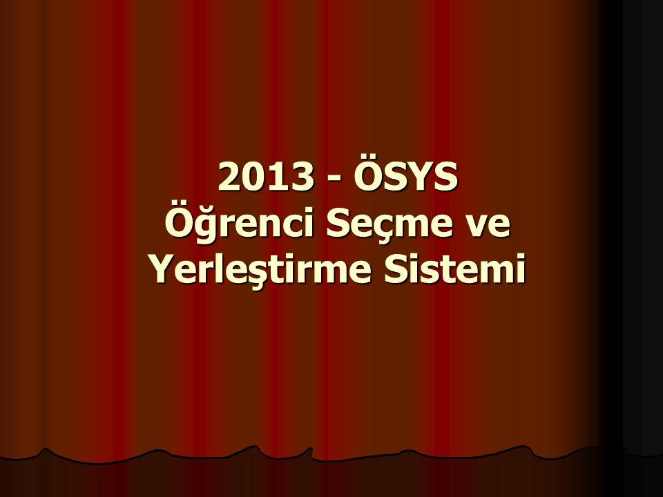 2013 - ÖSYS Öğrenci Seçme ve Yerleştirme Sistemi