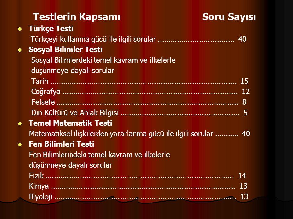 Testlerin Kapsamı Soru Sayısı Türkçe Testi Türkçeyi kullanma gücü ile ilgili sorular................................... 40 Sosyal Bilimler Testi Sosya