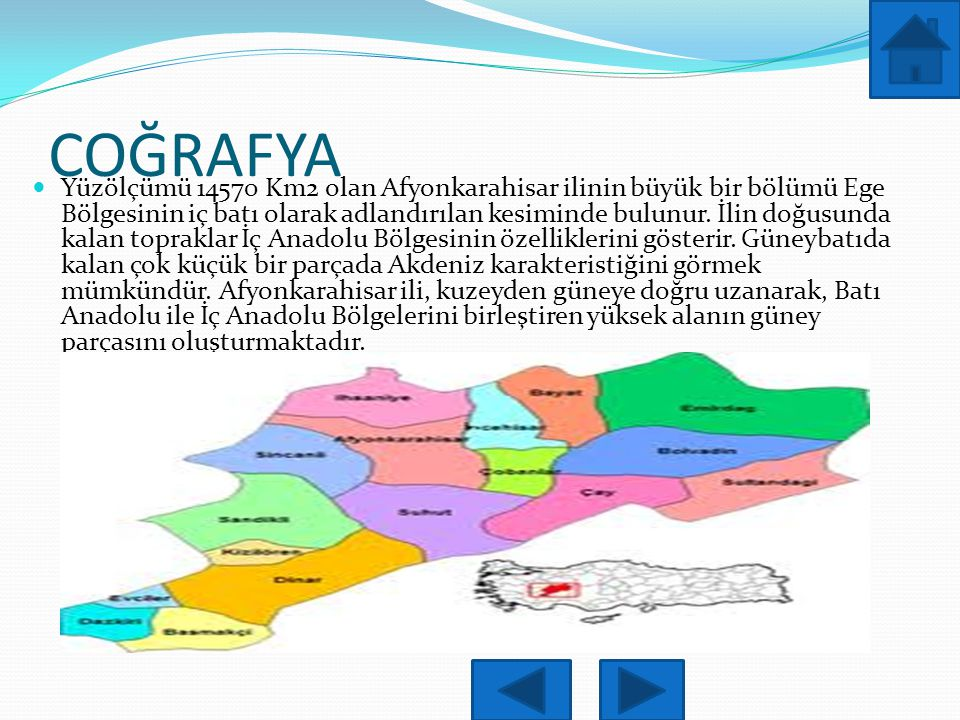 COĞRAFYA Yüzölçümü 14570 Km2 olan Afyonkarahisar ilinin büyük bir bölümü Ege Bölgesinin iç batı olarak adlandırılan kesiminde bulunur.