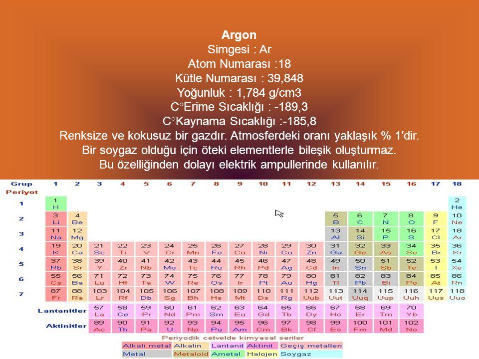 Azot Simgesi : N Atom Numarası : 7 Kütle Numarası :14,007 Yoğunluk : 1,2506 g/cm3 C  Erime Sıcaklığı : -210,1 C  Kaynama Sıcaklığı : -195,79 Dünya atmosferinin % 78′ini oluşturur..